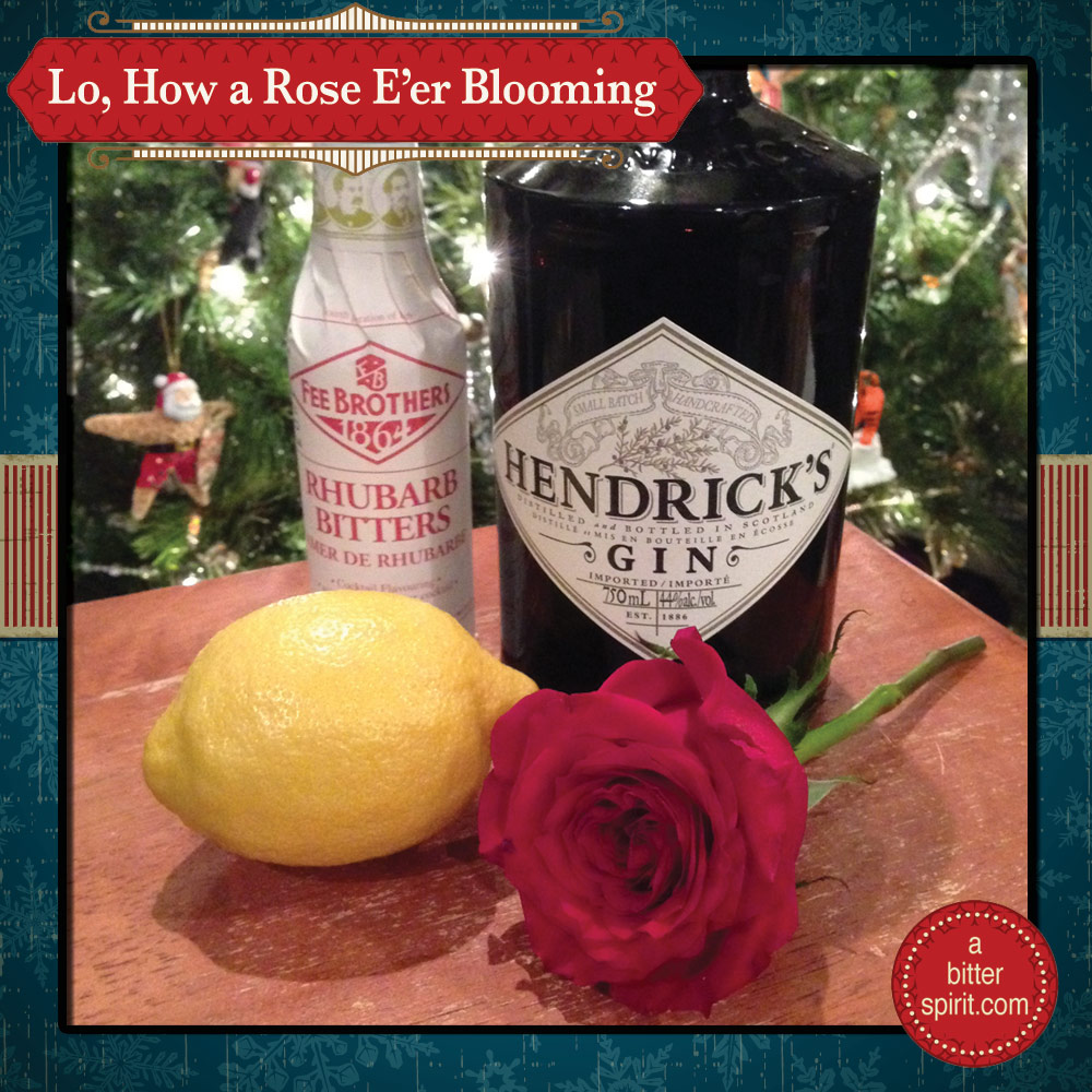 The Lo, How a Rose E'er Blooming Cocktail - ABitterSpirit.com