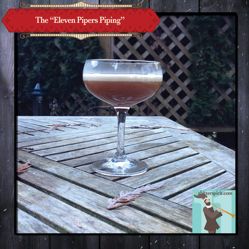 The 'Eleven Pipers Piping' Cocktail - ABitterSpirit.com